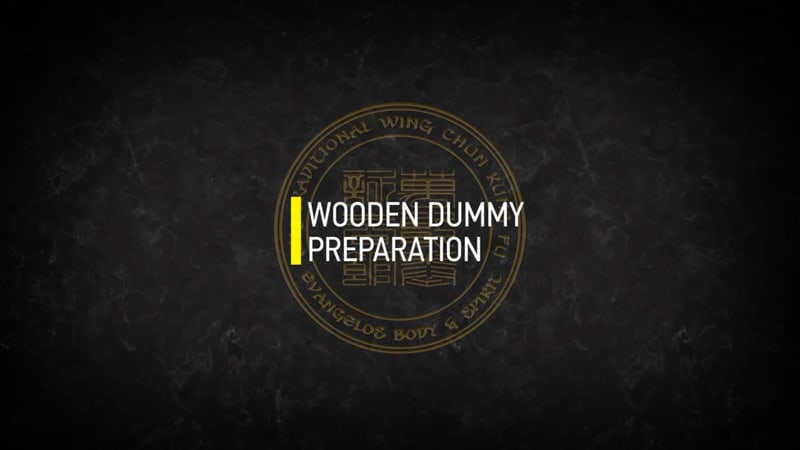 WOODEN DUMMY PREPARATION